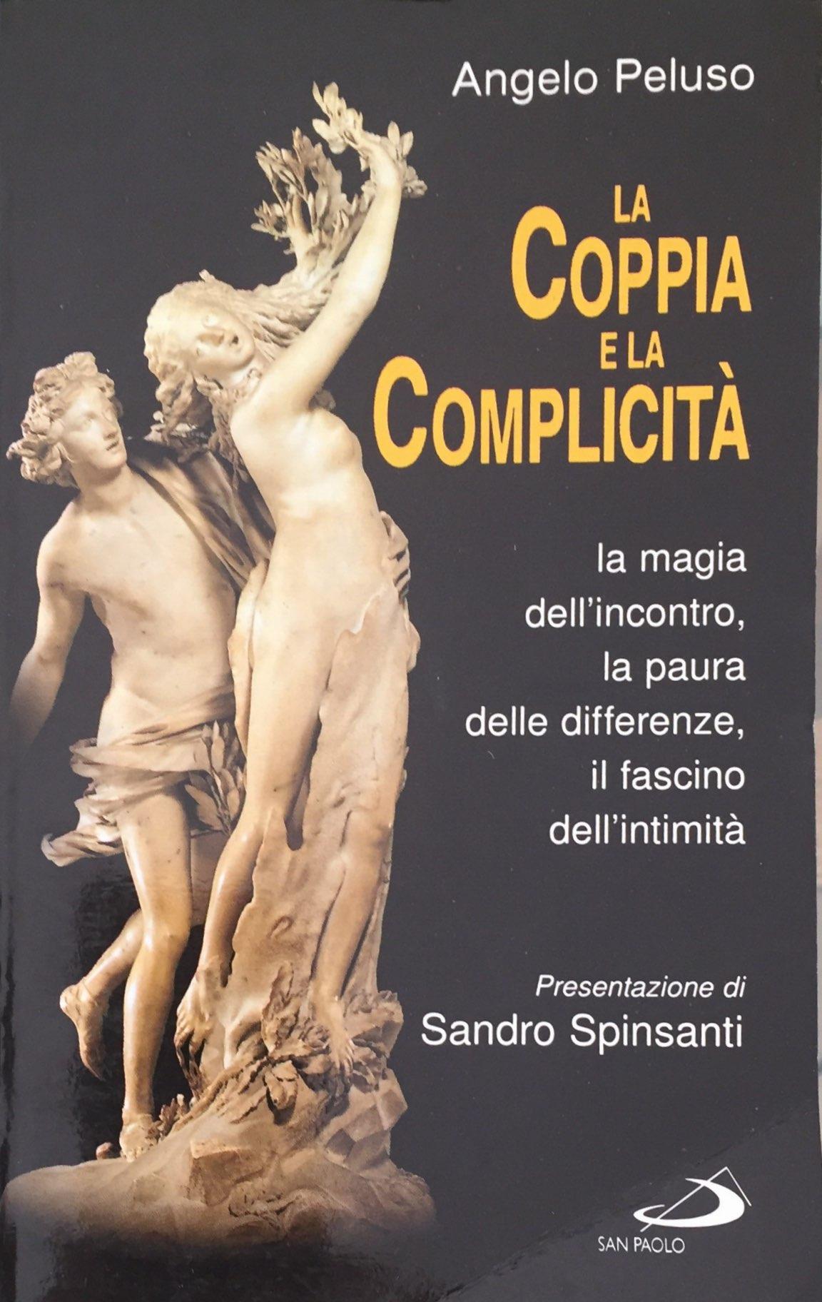 LA COPPIA E LA COMPLICITA' La Magia Dell'incontro, La Paura Delle Differenze, Il Fascino Dell'intimità