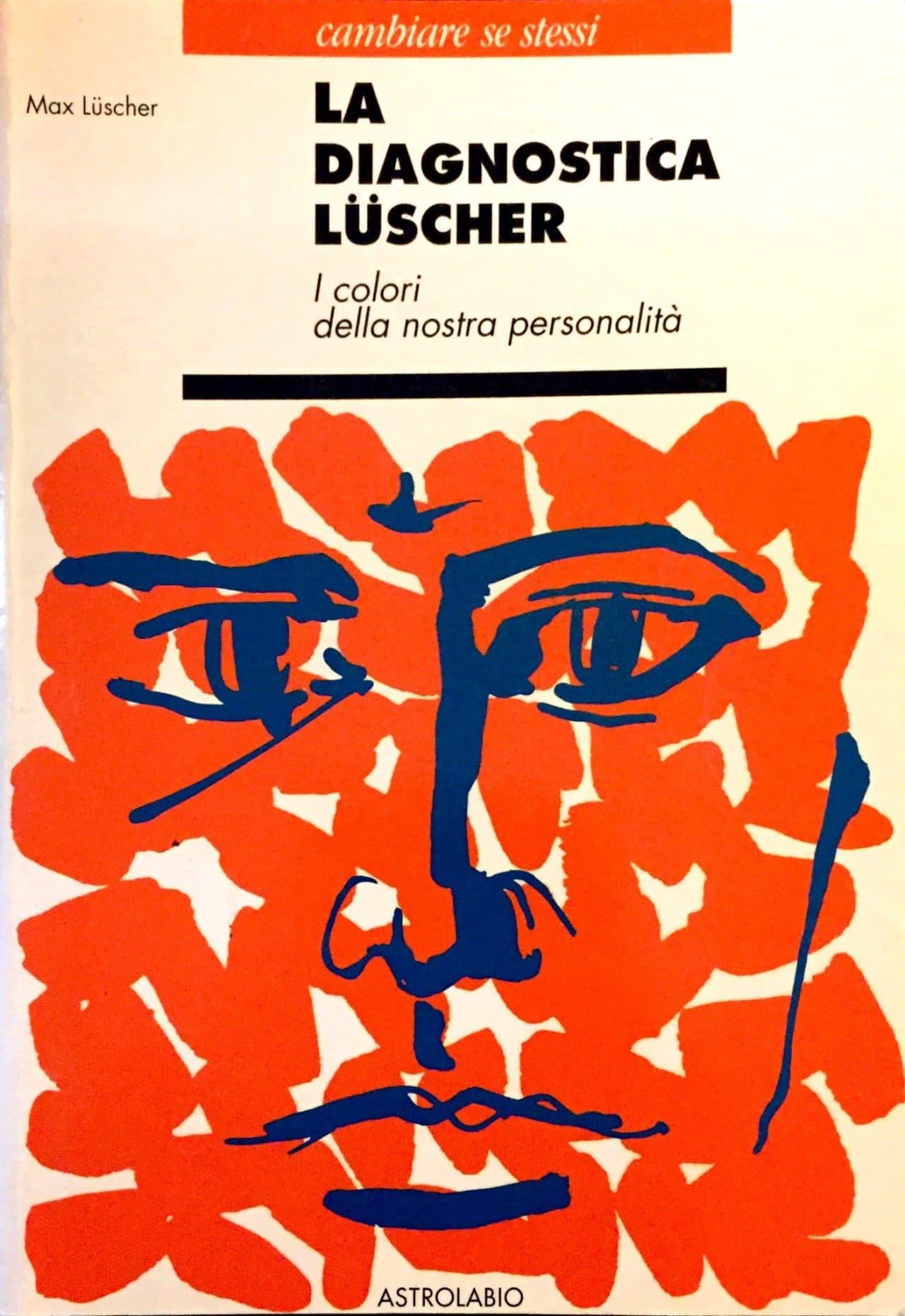 La Diagnostica Luscher. I Colori Della Nostra Personalità