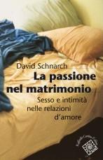 La Passione Nel Matrimonio – Sesso E Intimità Nelle Relazioni D'amore