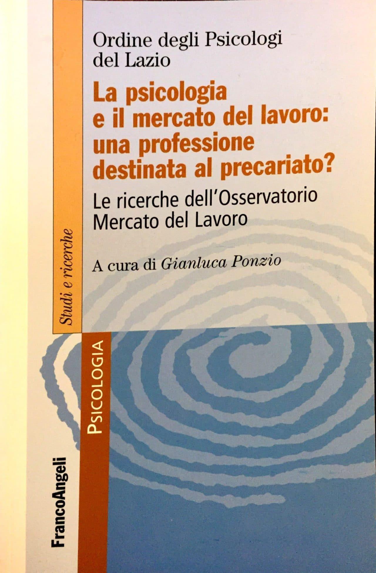 La Psicologia E Il Mercato Del Lavoro: Una Professione Destinata Al Precariato? Le Ricerche Dell'Osservatorio Mercato Del Lavoro