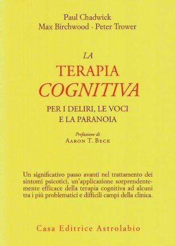 La Terapia Cognitiva Per I Deliri, Le Voci, E La Paranoia