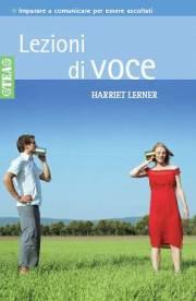 Lezioni Di Voce Imparare A Comunicare Per Essere Ascoltati, Per Risolvere I Conflitti, Per Superare Le Incomprensioni E I Silenzi