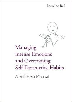 Managing Intense Emotions And Overcoming Self-destructive Habits