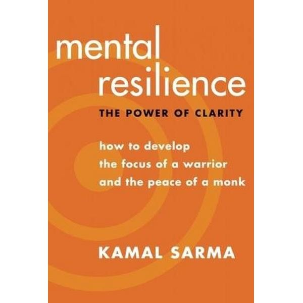 Mental Resilience. The Power Of Clarity