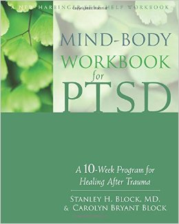 Mind-body Workbook For PTSD. A 10-week Program For Healing After Trauma