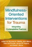 Mindfulness-Oriented Interventions For Trauma. Integrating Contemplative Practices