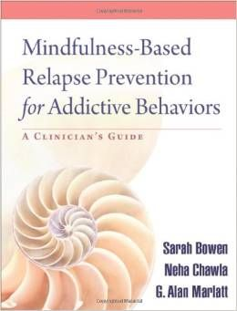 Mindfulness- Based Relapse Prevention For Addictive Behaviors