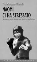 Naomi Ci Ha Stressato- Manifesto Per La Liberazione Del Maschio Evoluto
