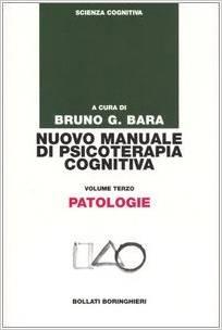 Nuovo Manuale Di Psicoterapia Cognitiva Vol.3 Patologie