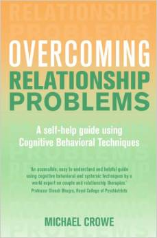 Overcoming Relationship Problems: A Self-help Guide Using Cognitive Behavioral Techniques