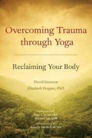 Overcoming Trauma Through Yoga. Reclaming Your Body.