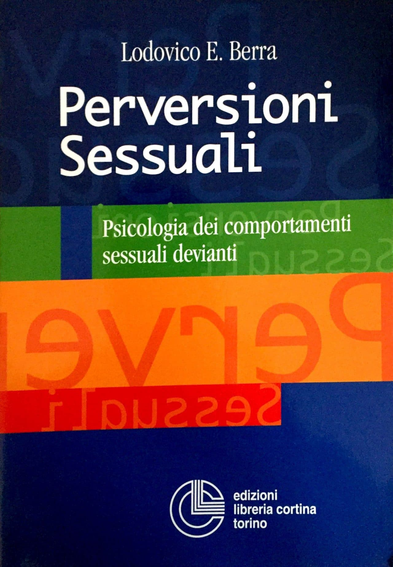 Perversioni Sessuali Psicologia Dei Comportamenti Sessuali Devianti