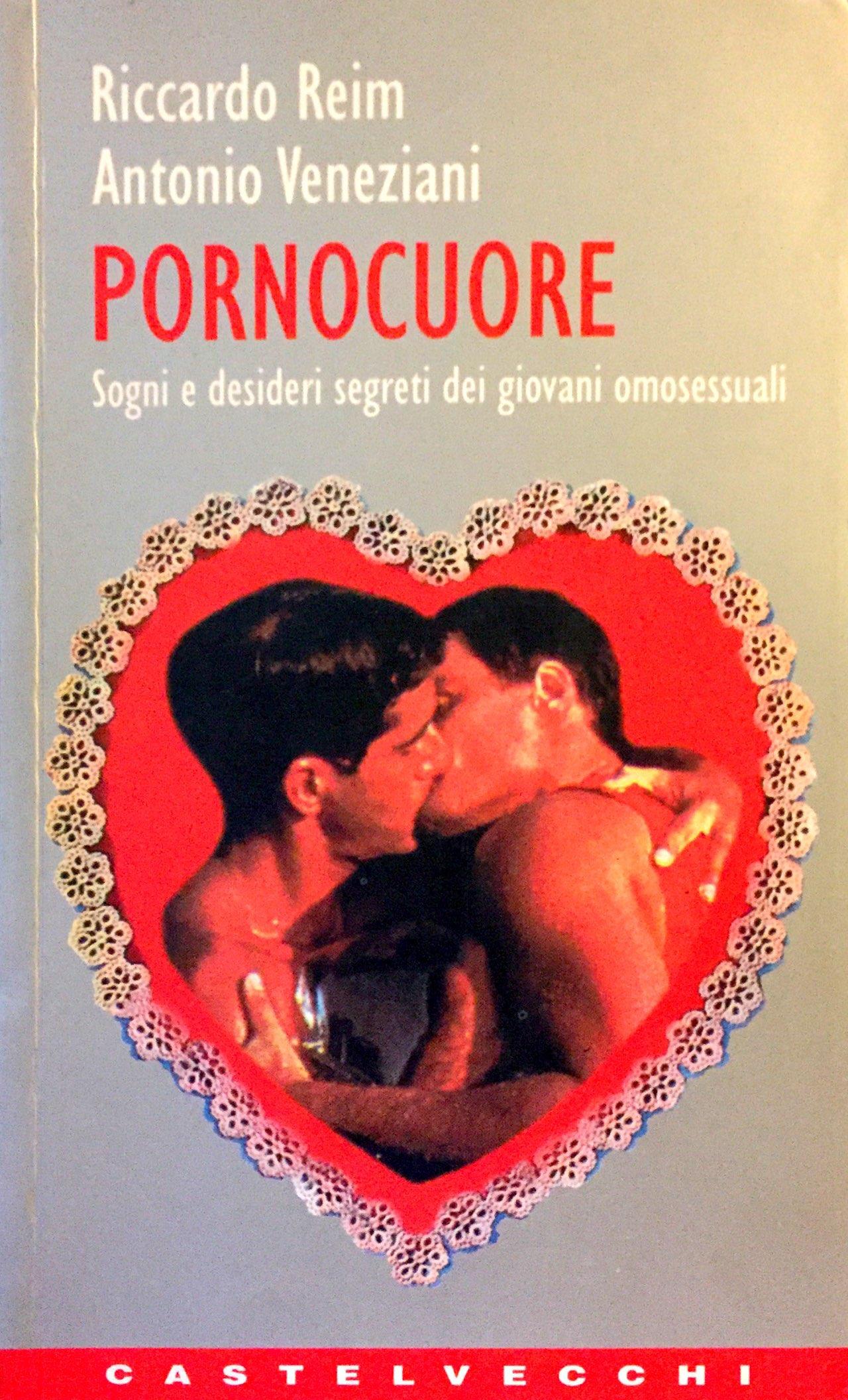 PORNOCUORE. Sogni E Desideri Segreti Dei Giovani Omosessuali.