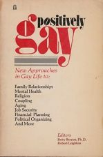 Positively Gay, New Approaches In Gay Life To…
