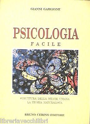 Psicologia Facile. Struttura Della Mente Umana. La Teoria Naturalista.