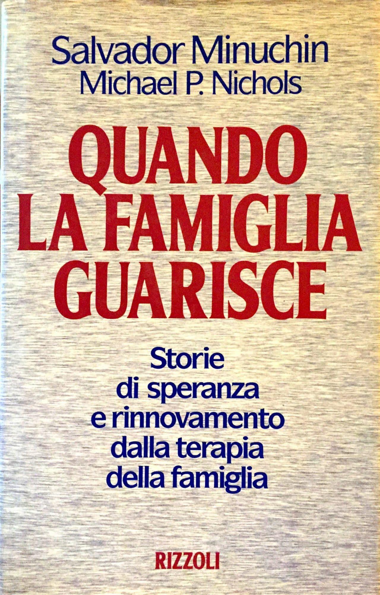Quando La Famiglia Guarisce. Storie Di Speranza E Rinnovamento Dalla Terapia Della Famiglia