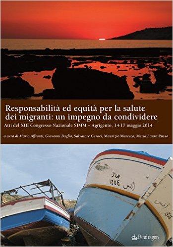 Responsabilità Ed Equità Per La Salute Dei Migranti: Un Impegno Da Condividere