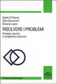 Risolvere I Problemi, Strategie Cognitive E Competenze Relazionali