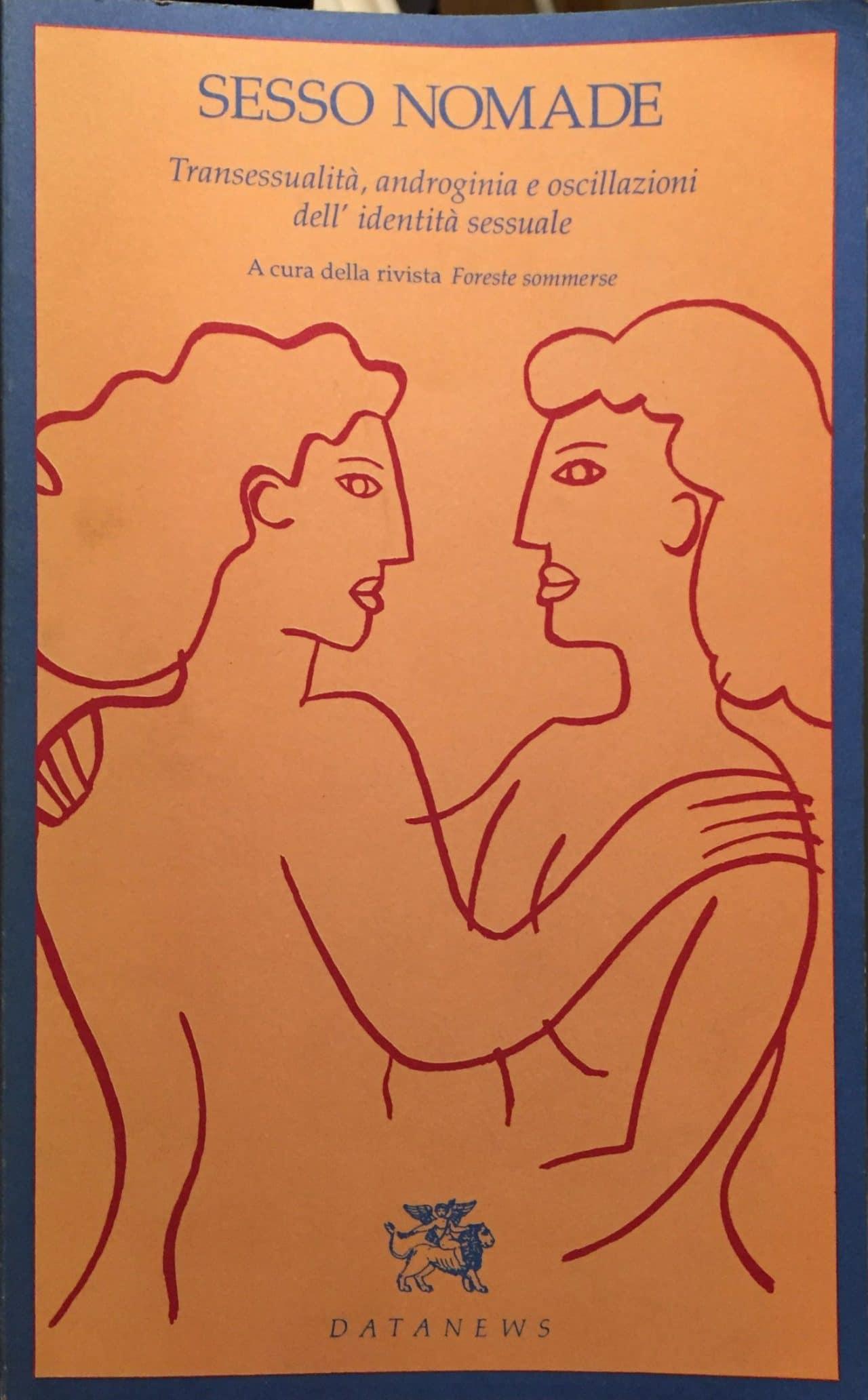 SESSO NOMADE Transessualità, Androginia E Oscillazioni Dell'identità Sessuale