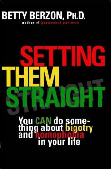 Setting Them Straight: You Can Do Something About Bigotry And Homophobia In Your Life