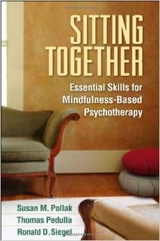 Sitting Together Essential Skills For Mindfulness-Based Psychoterapy