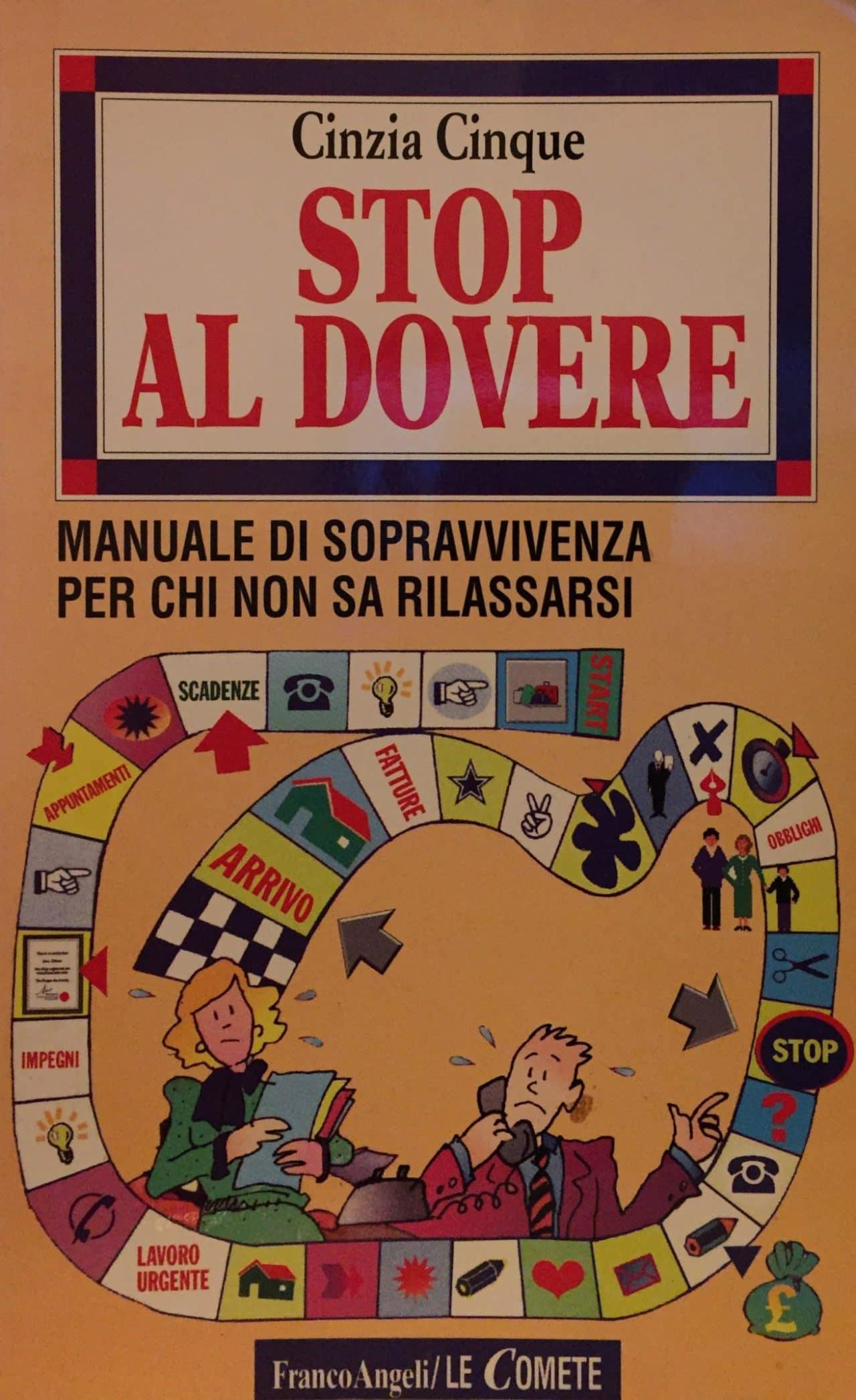 Stop Al Dovere – Manuale Di Sopravvivenza Per Chi Non Sa Rilassarsi