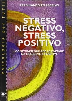 Stress Negativo, Stress Positivo