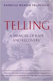 Telling. A Memoir Of Rape And Recovery