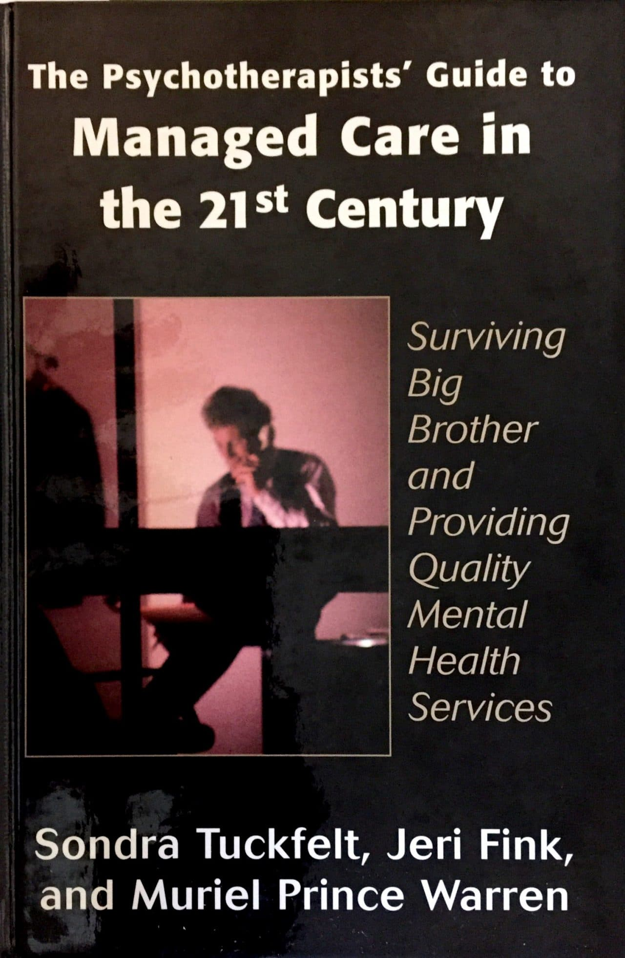 The Psychoterapists' Guide To Managed Care In The 21st Century