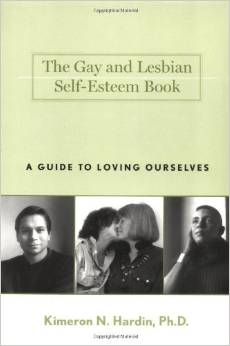 The Gay And Lesbian Self-esteem Book, A Guide To Loving Ourselves