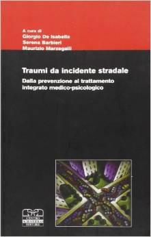 Traumi da incidente stradale- dalla prevenzione al trattamento integrato medico-psicologico
