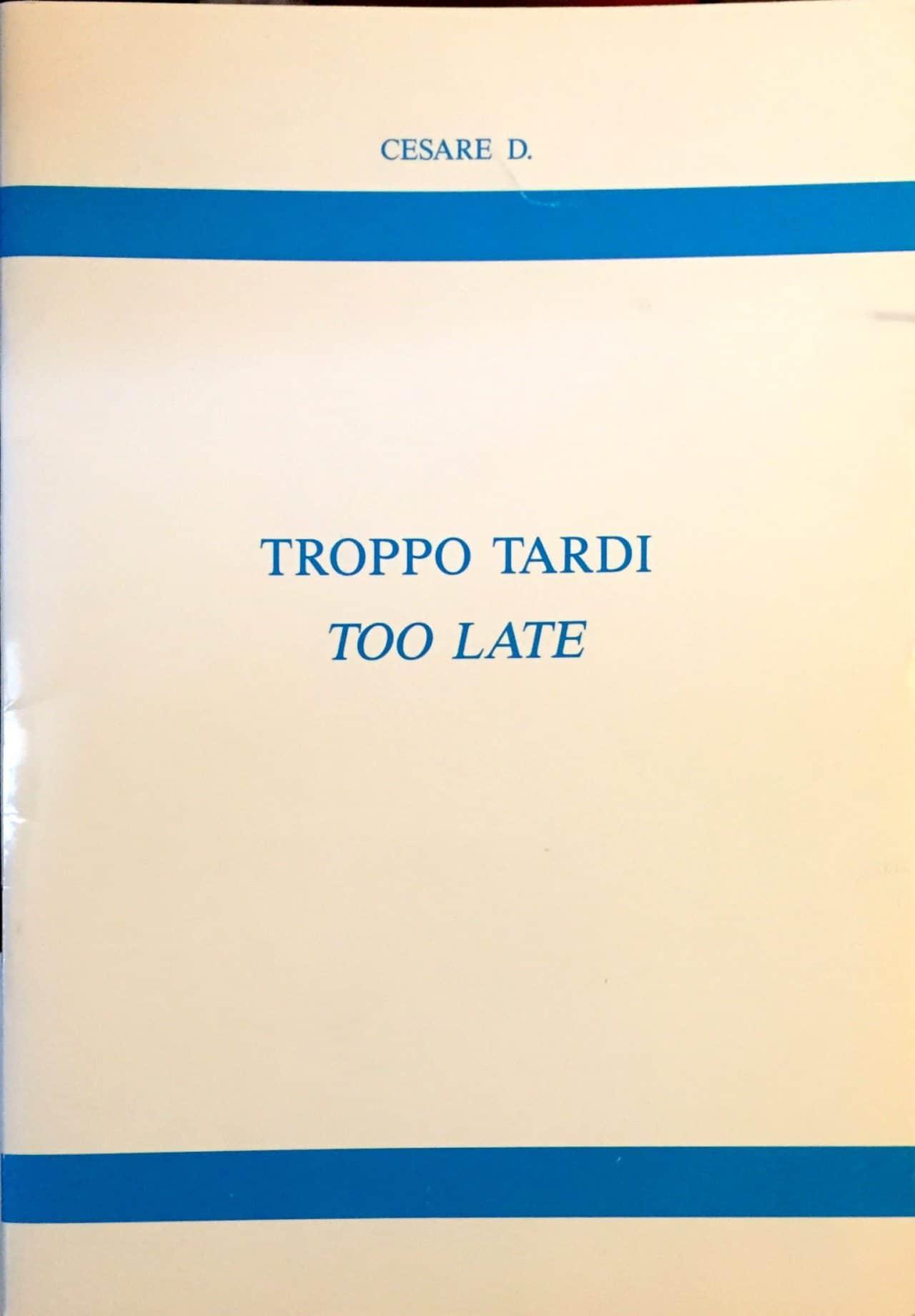 Troppo Tardi. Too Late