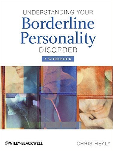 Understanding Your Borderline Personality Disorder. A Workbook