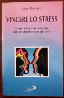 Vincere Lo Stress  Come Vivere In Armonia Con Se Stessi E Con Gli Altri