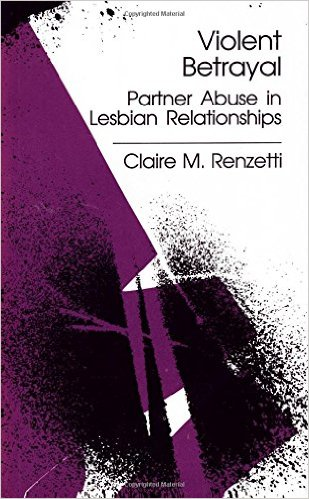 Violent Betrayal. Partner Abuse In Lesbian Relationships