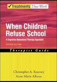 When Children Refuse School. Therapist Guide