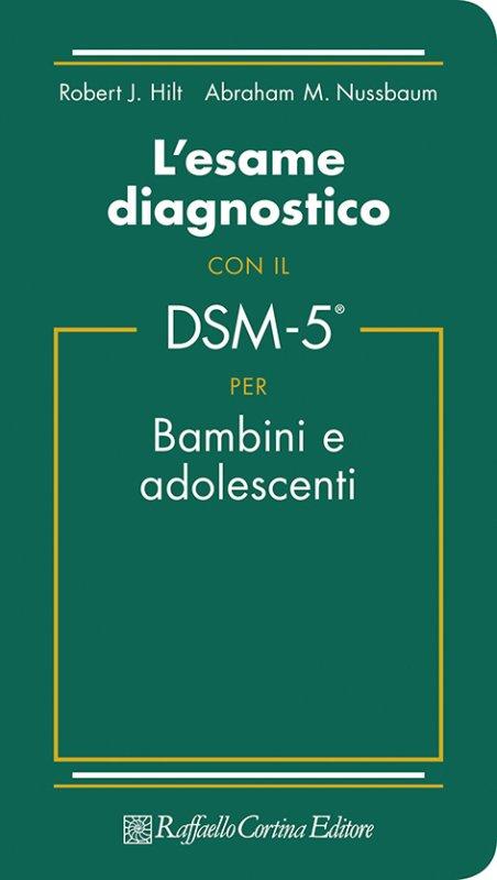 L'esame Diagnostico Con Il DSM-5 Per Bambini E Adolescenti