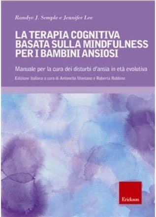 La Terapia Cognitiva Basata Sulla Mindfulness Per I Bambini Ansiosi