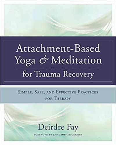 Attachment-based Yoga & Meditation For Trauma Recovery