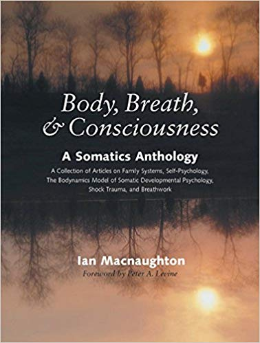 Body, Breath & Consciousness. A Somatic Anthology