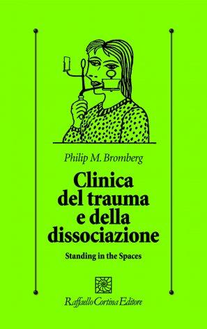 Clinica Del Trauma E Della Dissociazione. Standing In The Space