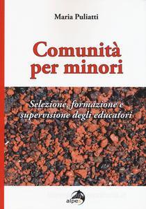 Comunità Per Minori. Selezione, Formazione E Supervisione Degli Educatori