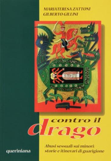 Contro Il Drago. Abusi Sessuali Sui Minori: Storia E Itinerari Di Guarigione