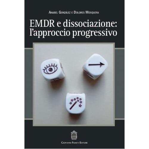 EMDR E Dissociazione: L'approccio Progressivo