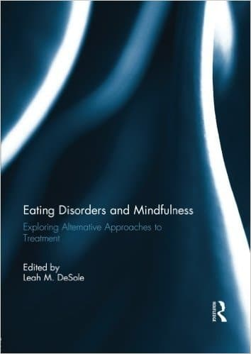 Eating Disorders And Mindfulness. Exploring Alternative Approaches To Traetment