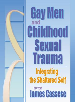 Gay Men And Chilhood Sexual Trauma. Integrating The Shattered Self