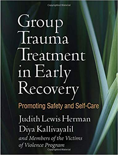 Group Trauma Treatment In Early Recovery. Promoting Safety And Self-Care