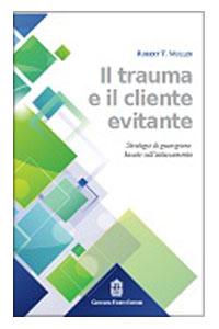 Il Trauma E Il Cliente Evitante. Strategie Di Guarigione Basate Sull'attaccamento