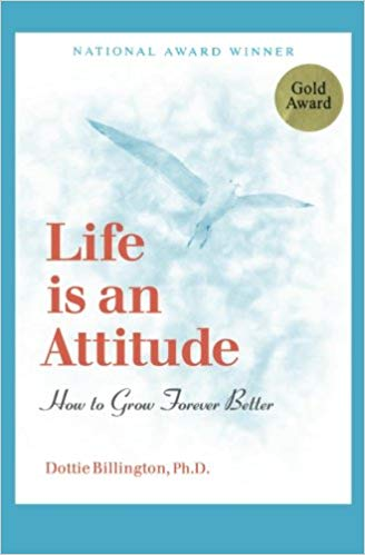 Life Is An Attitude. How To Grow Forever Better
