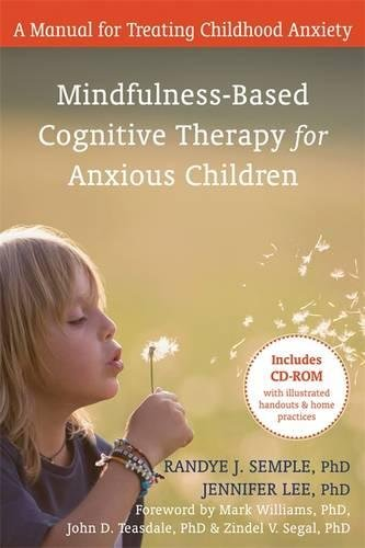 Mindfulness- Based Cognitive Therapy For Anxious Children